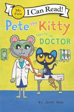 Pete the Kitty Goes to the Doctor $6.35 @ Angus & Robertson