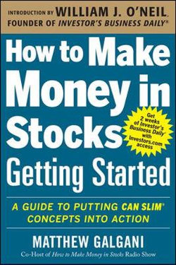 How to Make Money in Stocks Getting Started: A Guide to Putting CAN SLIM Concepts into Action $24.25 @ Angus & Robertson